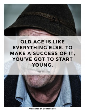 old-age-is-like-everything-else