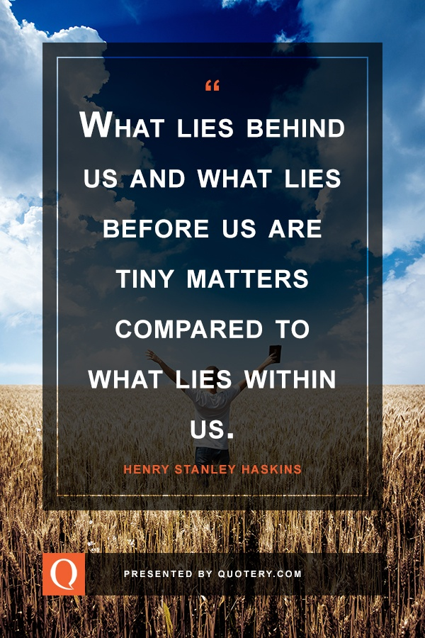 what-lies-behind-us-before-us-within-us