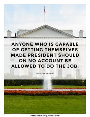 capable-of-getting-themselves-made-president