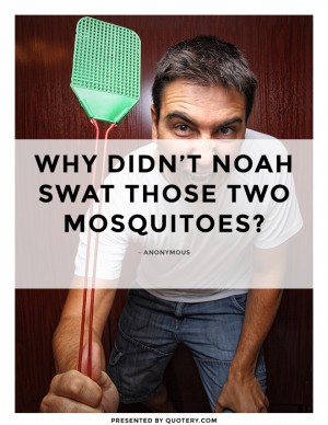 noah-swat-those-two-mosquitoes