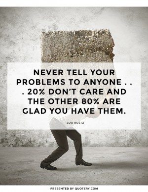tell-your-problems-to-anyone
