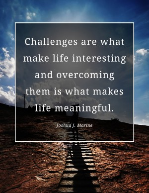 challenges-life-interesting-overcoming-meaningful