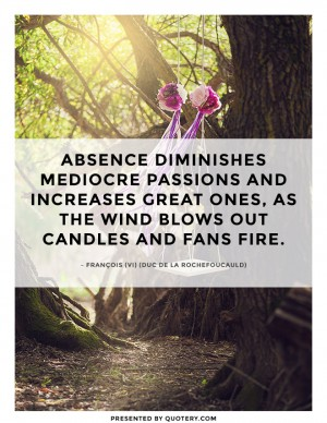absence-diminishes-mediocre-passions