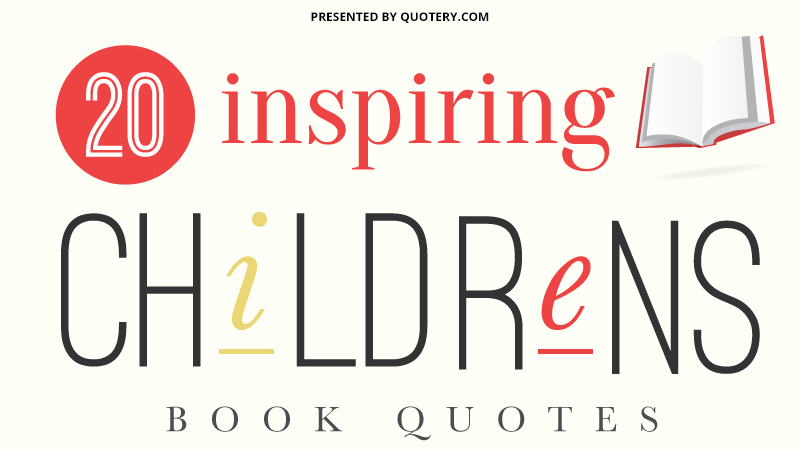 20 inspiring children 39 s book quotes infographic