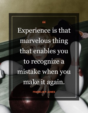 experience-is-that-marvelous-thing