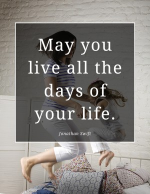 live-all-the-days-of-your-life