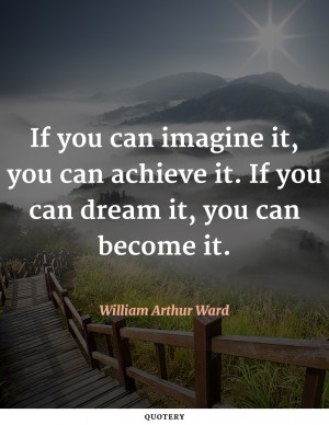 if-you-can-imagine-it-you-can-achieve-it