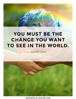 change-you-want-to-see-in-the-world