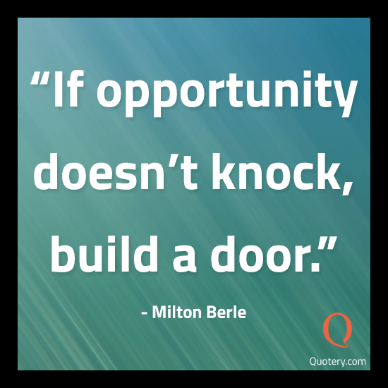 Quote If Opportunity Doesnt Knock Build A Door
