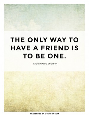 only-way-to-have-a-friend