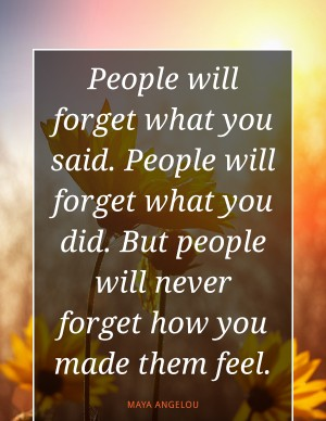 people-will-never-forget-how-you-made-them-feel