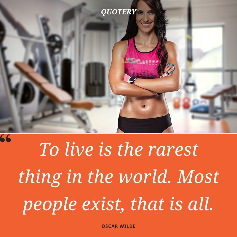 """To live is the rarest thing in the world. Most people exist, that is all."" — Oscar Wilde"