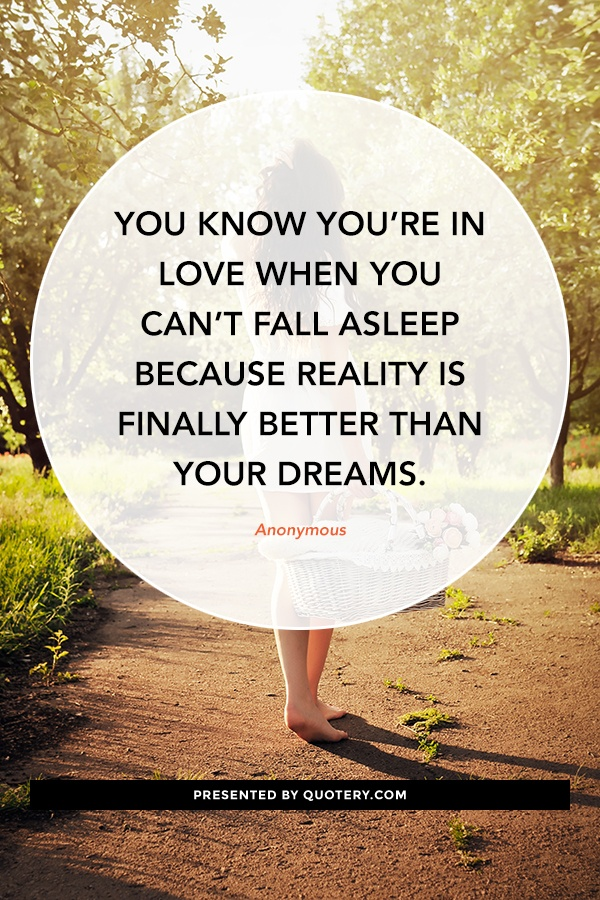 """""""You know you're in love when you can't fall asleep because reality is finally better than your dreams."""" — Theodor Seuss Geisel (Dr. Seuss)"""