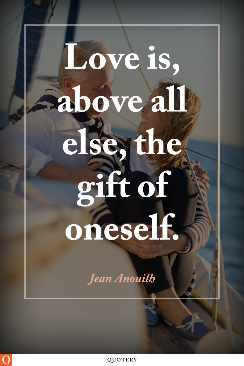 """Love is, above all else, the gift of oneself."" — Jean Anouilh"