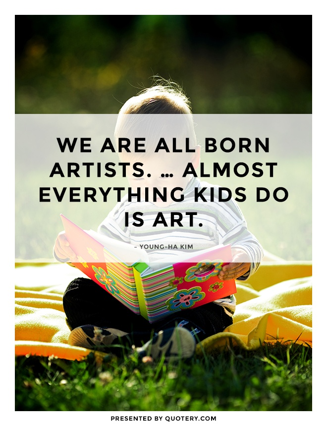 """We are all born artists. … Almost everything kids do is art."" — Young-Ha Kim"