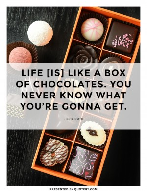 life-is-like-a-box-of-chocolates